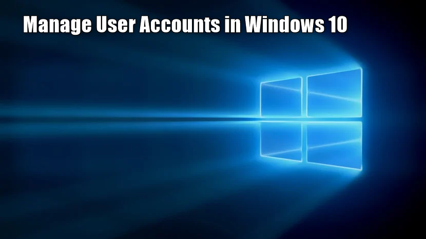 How to Manage User Accounts in Windows 10