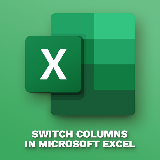 Switch Columns in Excel